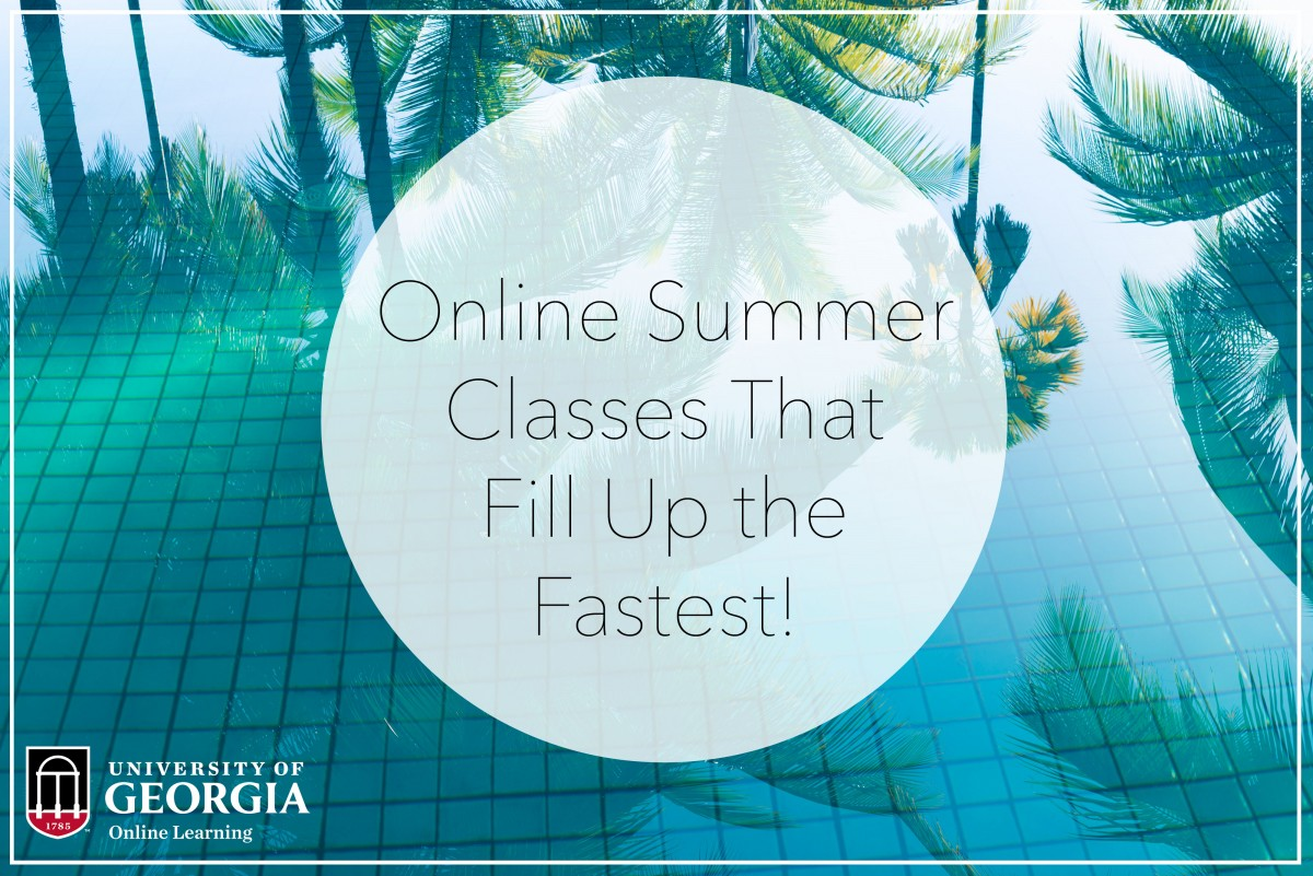 Online Summer Classes That Fill Up The Fastest Uga Online